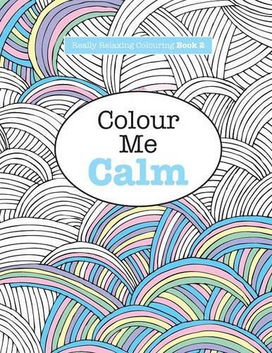 Really RELAXING Colouring Book 2 Colour Me Calm Books Volume