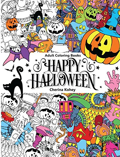 Adult Coloring Book: Happy Halloween: for Relaxation and Meditation (Volume 10)