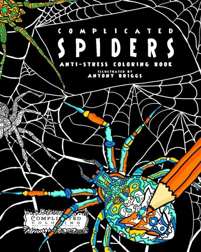 Complicated Spiders: Anti-Stress Coloring Book (Complicated Coloring)