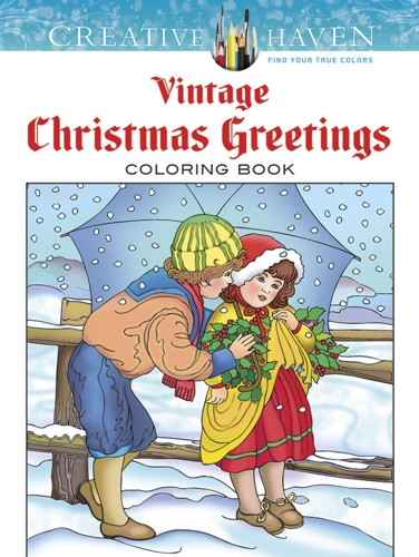 Creative Haven Vintage Christmas Greetings Coloring Book