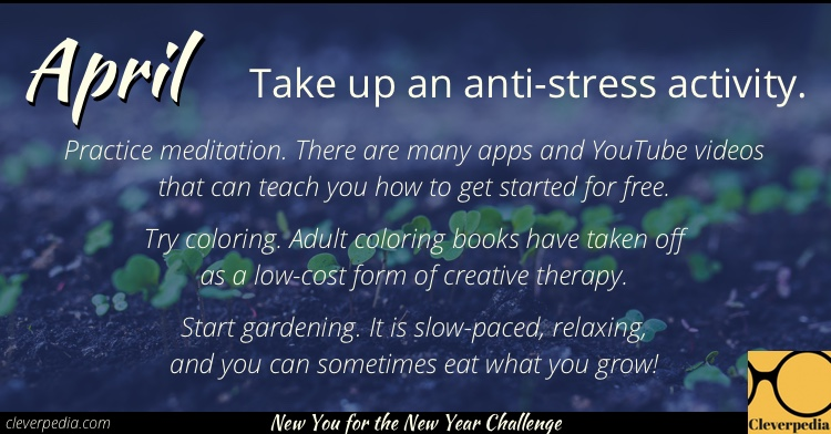 April's goal: Take up an anti-stress activity! (New You for the New Year Challenge from Cleverpedia)
