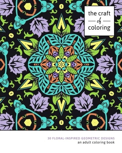 The Craft Of Coloring 30 Floral Inspired Geometric Designs