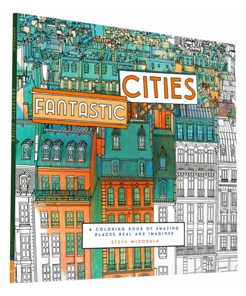 Fantastic Cities A Coloring Book By Steve McDonald