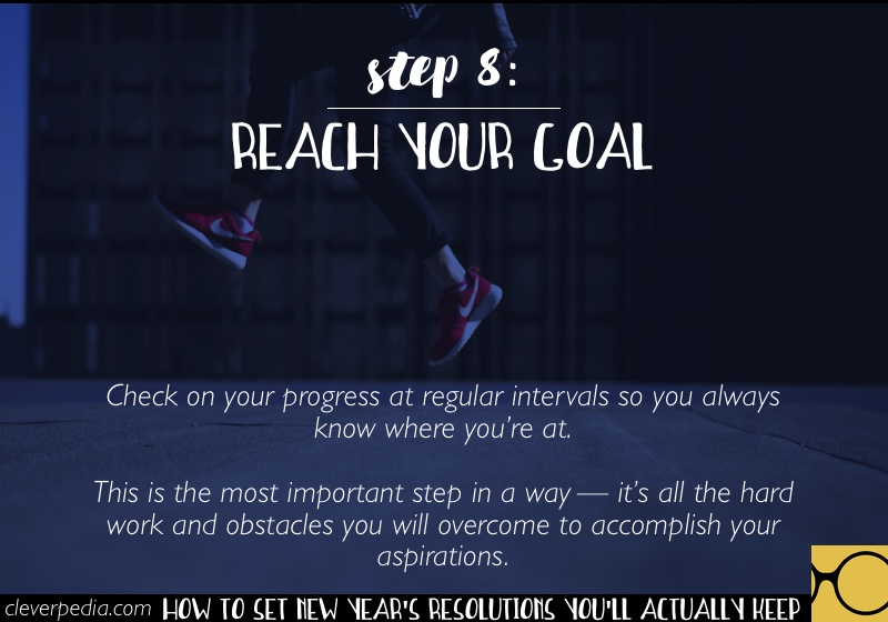 How to Set New Year's Resolutions You'll Actually Keep - Step 8: Reach Your Goal
