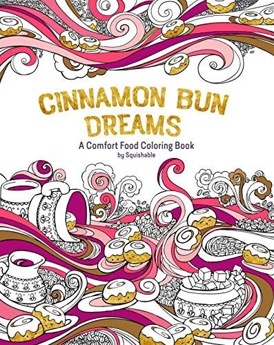 Cinnamon Bun Dreams: A Comfort Food Coloring Book