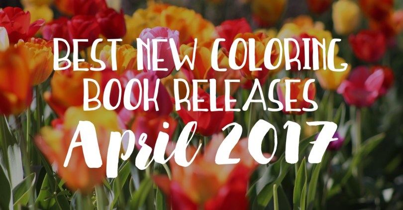 Hottest new coloring book releases in April 2017! I was thrilled to see books based on Neil Gaiman and Terry Pratchett!