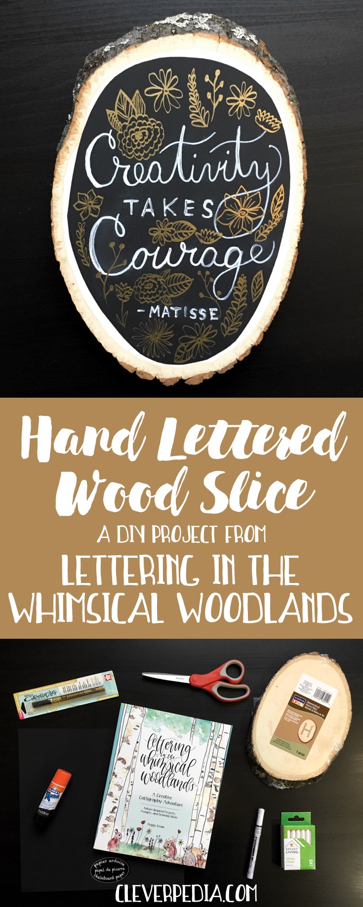 Love this DIY hand lettered wood slice craft project! All you need are a wood slice, chalkboard paper, some paint pens, and your favorite quote! This project is from the book Lettering in the Whimsical Woodlands.