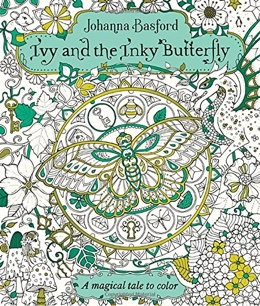 Featured New Coloring Book Release Ivy And The Inky Butterfly By Johanna Basford