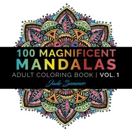 Featured new coloring book release: 100 Magnificent Mandalas by Jade Summer