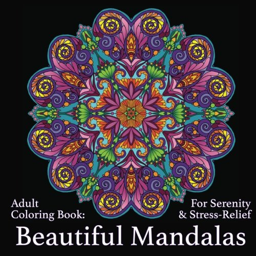 Adult Coloring Book Beautiful Mandalas For Serenity Stress Relief