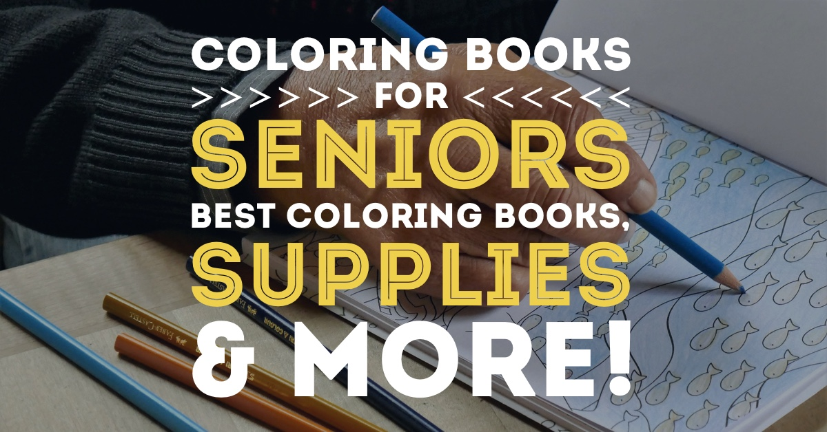 Coloring Books for Seniors: Best Books, Supplies & More - Cleverpedia