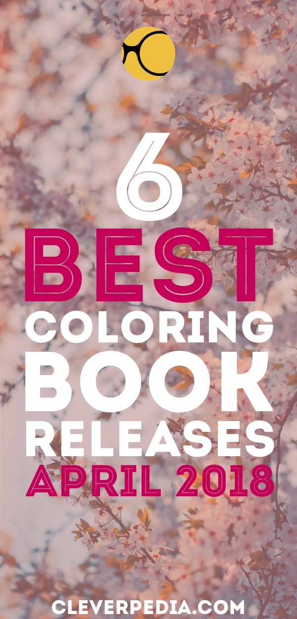 Hottest New Coloring Book Releases In April 2018 Some Great Kickstarter Books And Artist