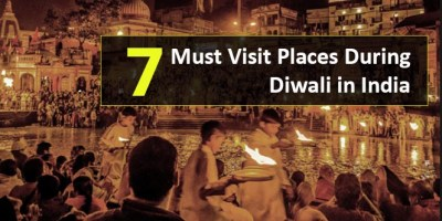 7 Must Visit Places During Deepavali / Diwali in India