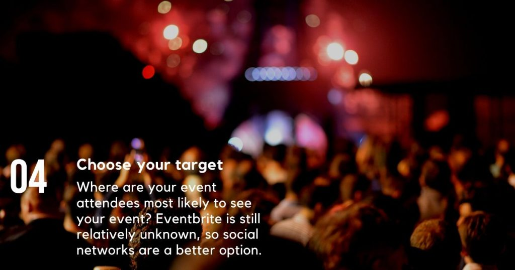 Make sure your promotion platform matches the people you want to have attend your event