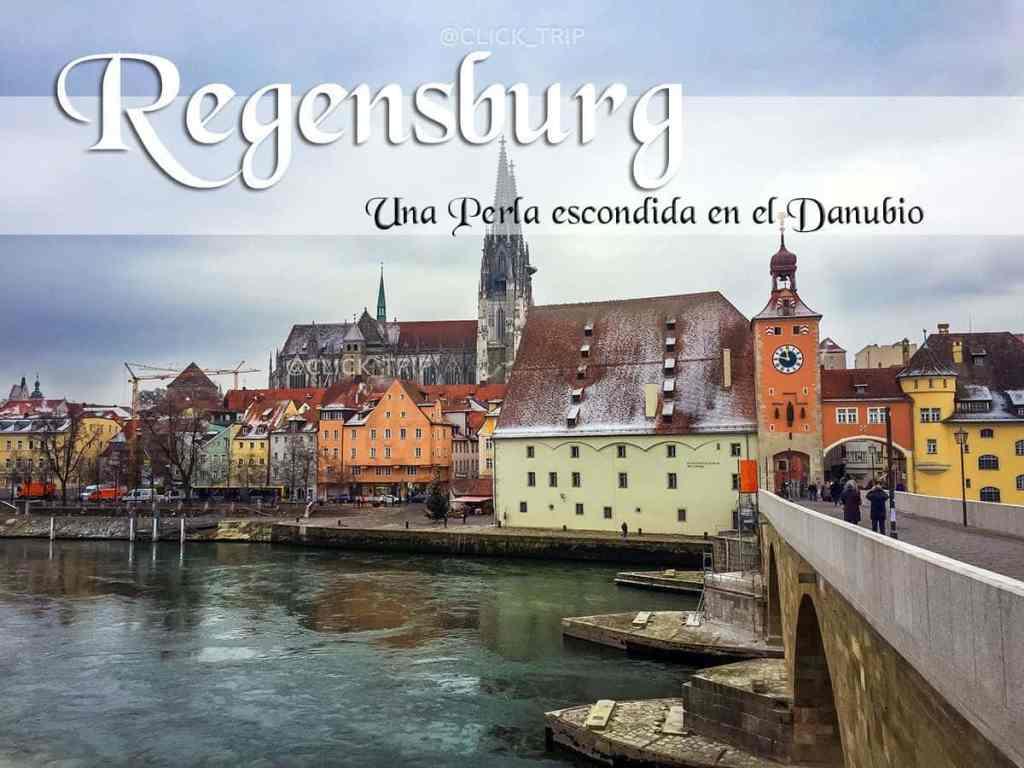 """Qué visitar, ver y hacer en Regensburg en un día """"Ratisbona · Baviera · ClickTrip"""