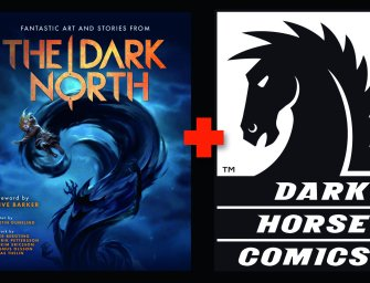 Dark Horse Comics Releases The Dark North