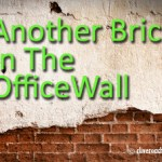 Another Brick In The OfficeWall