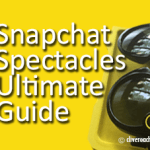 Snapchat Spectacles Ultimate Guide