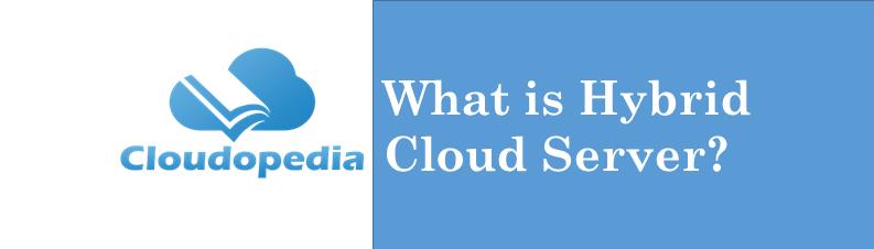 Definition Hybrid Cloud Server