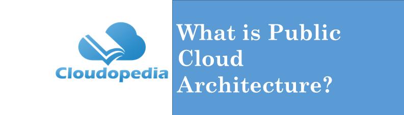 Definition Public Cloud Architecture
