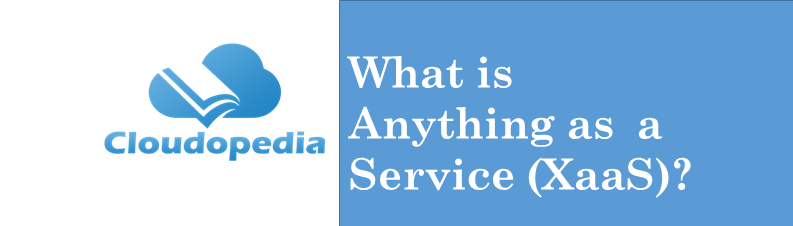 Definition Anything As a Service (Xaas)