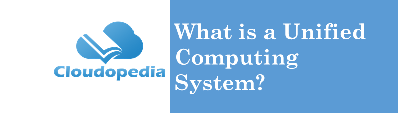 Definition Unified Computing System
