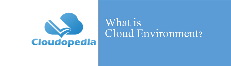 Definition of Cloud Environment