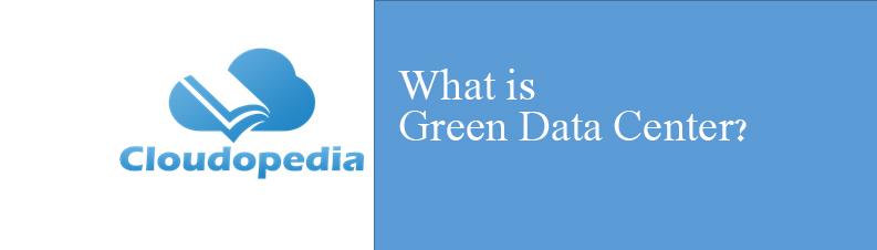Definition of Green Data Center