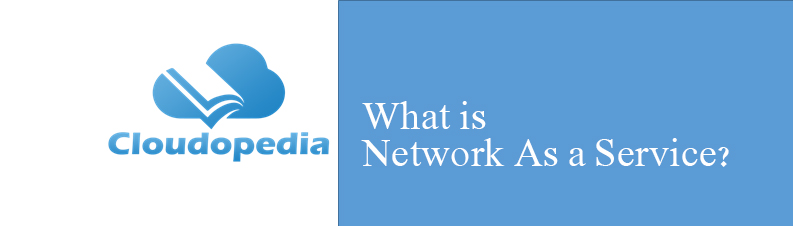 Definition of Network As A Service