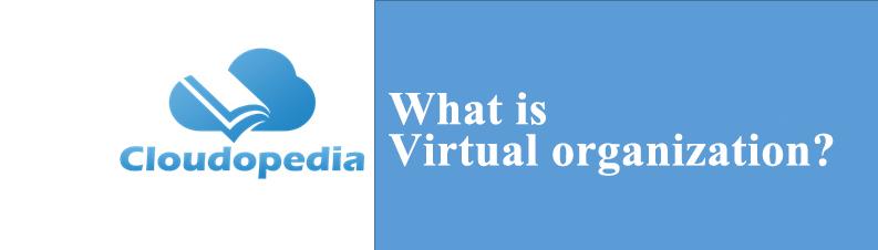 Definition of Virtual organization