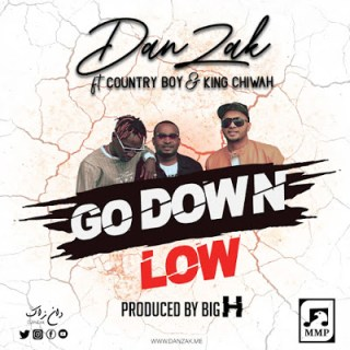 AUDIO - DanZak ft Country Boy x King Chiwah - Go Down Low Mp3 Download