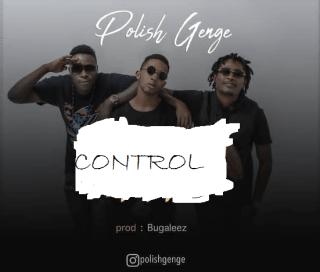 Audio Polish Genge ft Nahreal - Control Mp3 Download