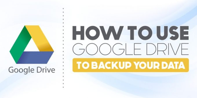 How to use Google Drive to Backup Your Data