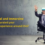 Digital Transformation – Will it enable creation of an immersive Customer Experience?