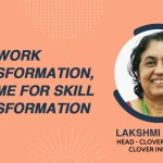 'With Work Transformation, its Time for Skill Transformation'