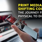Print Media shifting colours: The journey from physical to digital