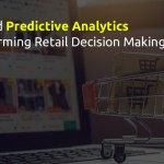 Is AI and Predictive Analytics Transforming Retail Decision Making?