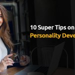 10 Super Tips on Personality Development by Dhanashree Mundada