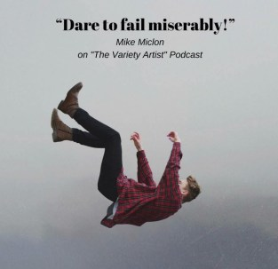 Variety Artist Podcast quote Dare To Fail Miserably