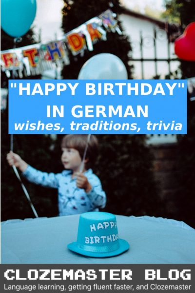 Happy Birthday In German Wishes Traditions And Trivia