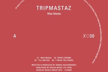 Tripmastaz – Wax Mania EP [Desolat]