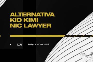 Alternativa, Kid Kimi i Nic Lawyer 7. aprila u klubu DOT