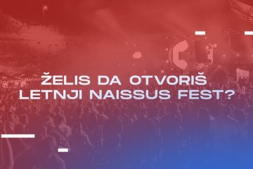 Želiš da otvoriš letnji Naissus Fest?