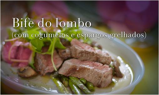 Bife do Lombo Com Cogumelos e Espargos Grelhados - Chef Henrique Sá Pessoa