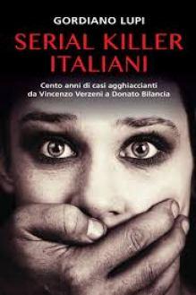 Serial Killer Italiani di Gordiano Lupi