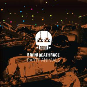 Party Animals - Nuovo LP per i Bikini Death race