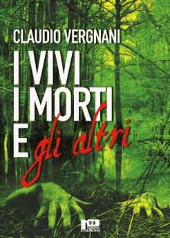 I Vivi, I Morti e Gli Altri di Claudio Vergnani: al via la prevendita
