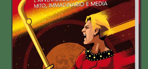Flash Gordon - L'avventurosa meraviglia: mito, immaginario e media