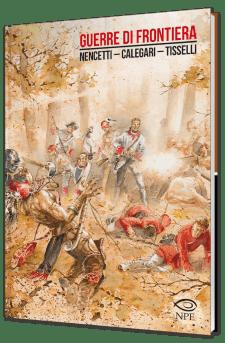 Guerre di frontiera di Nencetti, Calegari e Tisselli
