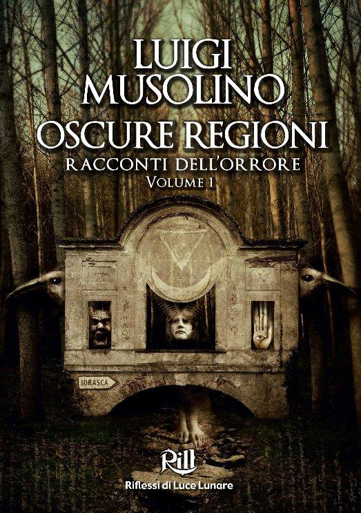 Oscure Regioni 1 e 2 di Luigi Musolino
